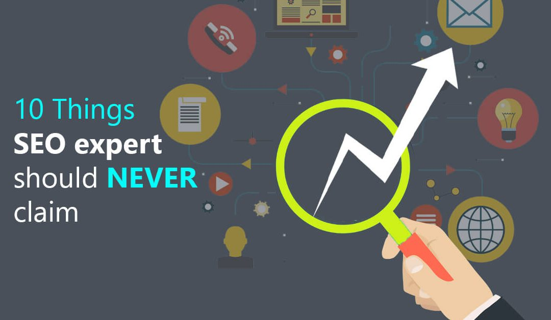 10 Things SEO expert should never claim